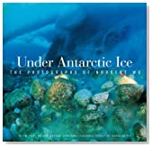 Under Antarctic Ice: The Photographs of Norbert Wu