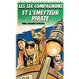 LES SIX COMPAGNONS ET L'ÉMETTEUR PIRATE