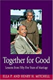 Together for Good, Henry H. Mitchell and Ella P. Mitchell, 0817014896
