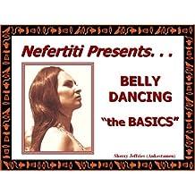 Nefertiti Presents...: Belly Dancing the Basics
