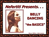 "Nefertiti Presents... : Belly Dancing ""the Basics"", Jeffries, Sherry, 1591961181"