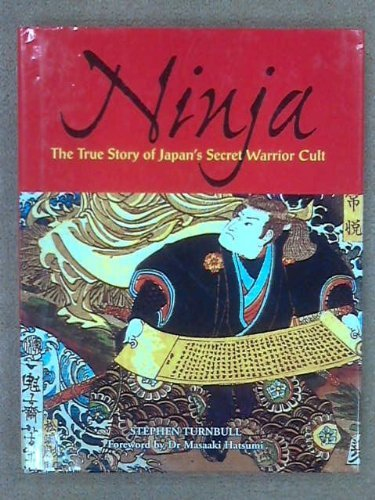 Ninja: The True Story of Japans Secret Warrior Cult: Amazon ...