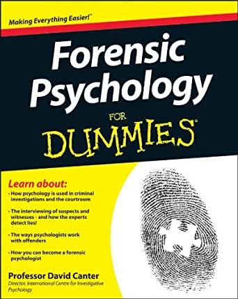 Forensic Psychology For Dummies Kindle Edition By Canter David V Rankin Ian Professional Technical Kindle Ebooks Amazon Com