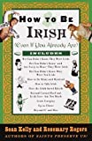 img - for How to Be Irish: (Even if You Already Are) Paperback   February 16, 1999 book / textbook / text book
