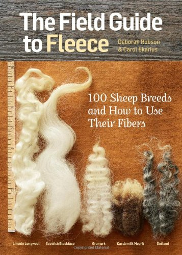 (The Field Guide to Fleece: 100 Sheep Breeds & How to Use Their Fibers)