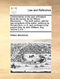 img - for Commentaries on the laws of England. Book the second. By Sir William Blackstone, ... The tenth edition, with the last corrections of the author; ... time, by John Williams, Esq. Volume 2 of 4 book / textbook / text book