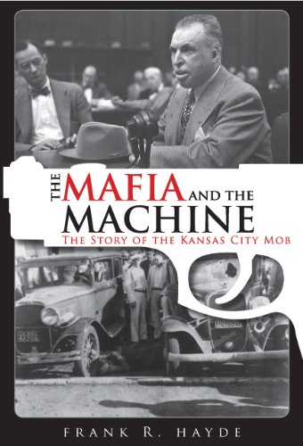 The Mafia and the Machine: The Story of the Kansas City ()