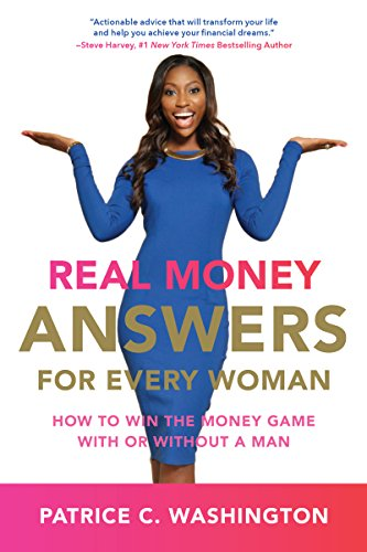 Washington School Student Collection - Real Money Answers for Every Woman: How to Win the Money Game With or Without A Man