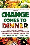 Change Comes to Dinner, Katherine Gustafson, 0312577370
