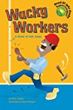 Wacky Workers, Mark Ziegler, 1404811648