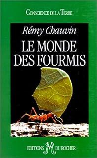 Le monde des fourmis, Chauvin, Rémy