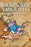 img - for Backpacker Naturalist: Wild Times Down Under book / textbook / text book