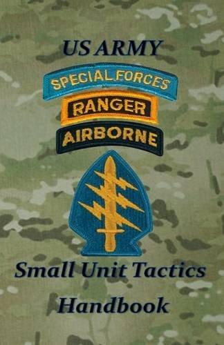 US Army Small Unit Tactics Handbook (Special Forces Small Unit Tactics compare prices)