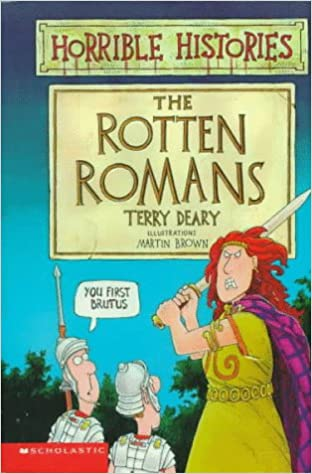 The Rotten Romans (Horrible Histories): Terry Deary, Martin Brown ...