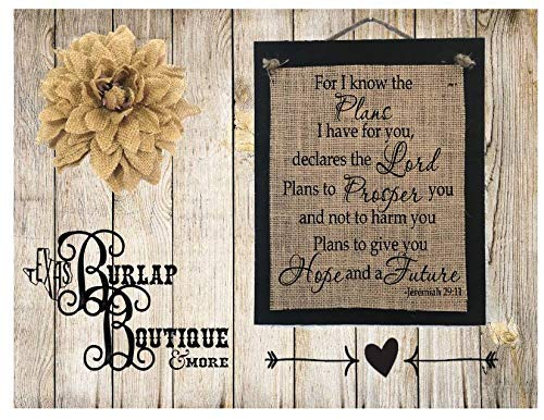 - For I know the Plans LORD Prosper Hope and a Future Handmade Mounted Burlap Sign Decor Wood
