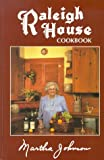 Raleigh House Cookbook, Martha R. Johnson, 0963103709
