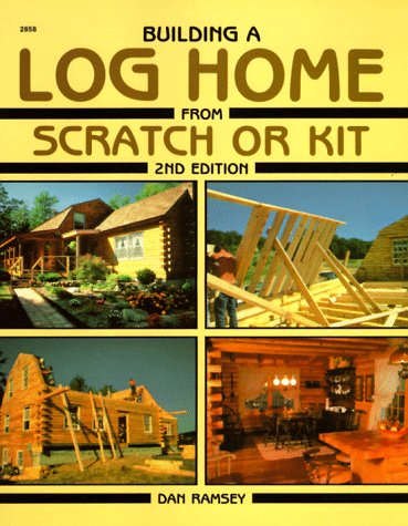 Building a Log Home from Scratch or Kit (Second Edition) by Brand: Tab Books