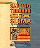 Sailing Through Six Sigma : How the Power of People Can Perfect Processes and Drive down Costs, Brassard, Michael and Ritter, Diane, 0970683928