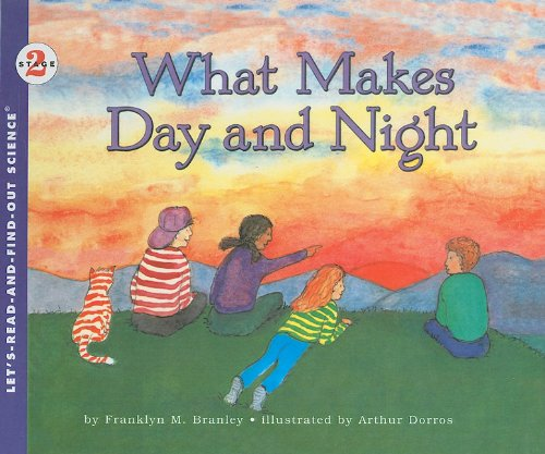 What Makes Day and Night (Let's-Read-And-Find-Out Science: Stage 2 (Pb))