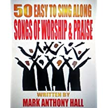 50 EASY TO SING ALONG SONGS OF WORSHIP & PRAISE