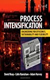 img - for Process Intensification: Engineering for Efficiency, Sustainability and Flexibility (Isotopes in Organic Chemistry) book / textbook / text book