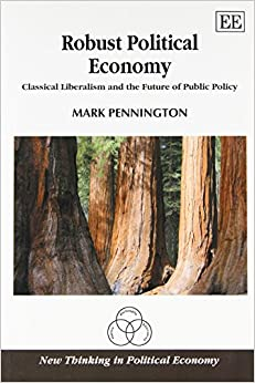 Robust Political Economy: Classical Liberalism And The Future Of Public Policy (New Thinking In Political Economy Series) Ebook Rar