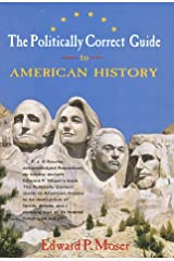 The Politically Correct Guide to American History Hardcover