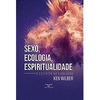 Sexo, ecologia, espiritualidade: O espírito da evolução