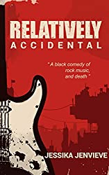 Relatively Accidental: A Black Comedy of Rock Music and Death