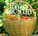 img - for The Essence of Italian Country (Essence of Style) book / textbook / text book