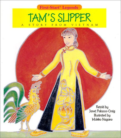Tam's Slipper : A Story from Vietnam (First-Start Legends)