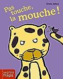 """Afficher """"Pas touche, la mouche !"""""""