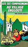 Les Six Compagnons, tome 29 : Les Six compagnons au village englouti par Bonzon