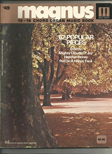 62 Popular Pieces (Magnus 12-16 Chord Organ Music Book, #49)