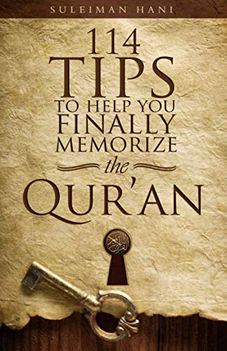 114 Tips to Help You Finally Memorize the Quran (Best Way To Memorize)