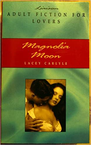 Magnolia Moon (Liaison adult fiction for lovers)
