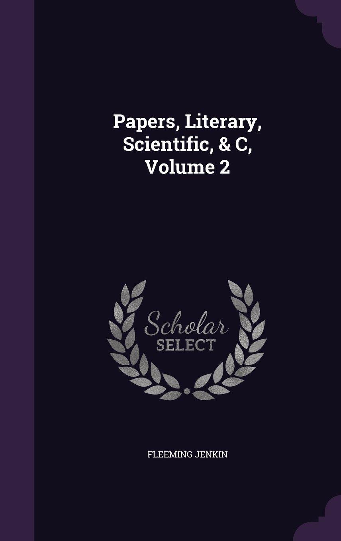 Download Papers, Literary, Scientific, & C, Volume 2 pdf epub