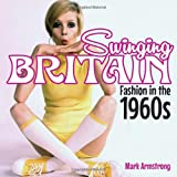 Swinging Britain - Fashion in the 1960s, Mark Armstrong, 0747812489