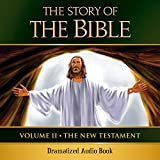 The Story of the Bible Audio Drama: Volume II - The New Testament