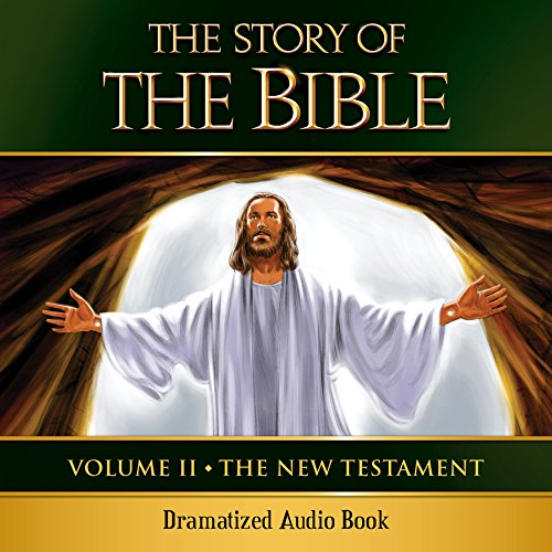 2: The Story of the Bible Audio Drama: Volume II - The New Testament
