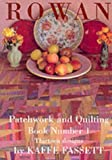 Rowan Patchwork and Quilting Book: Thirteen Designs No. 1