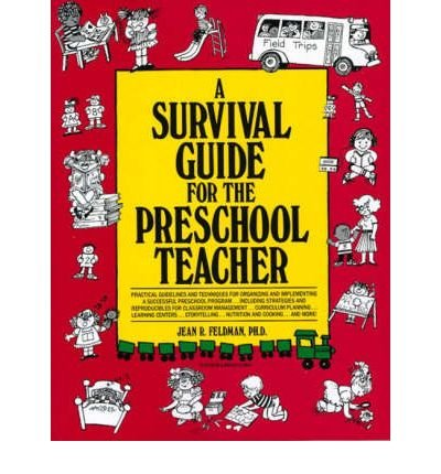 [(A Survival Guide for the Preschool Teacher)] [Author: Jean R. Feldman] published on (January, 1991)