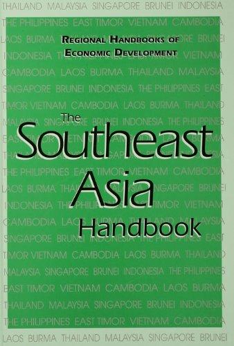 Southeast Asia Handbook - The Southeast Asia Handbook: Indonesia, Malaysia, the Philippines, Singapore and Thailand (Regional Handbooks of Economic Development Book 6)
