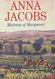 Mistress of Marymoor, Anna Jacobs, 0727858629