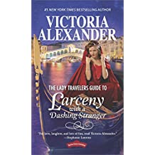 The Lady Travelers Guide to Larceny with a Dashing Stranger (Lady Travelers Society)