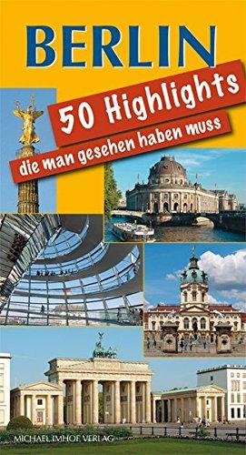 Berlin 50 Highlights, die man gesehen haben muss