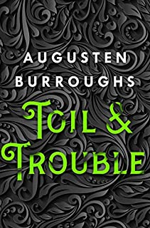 Book Cover: Toil & Trouble: A Memoir