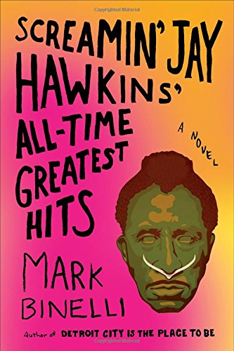Screamin' Jay Hawkins' All-Time Greatest Hits: A Novel pdf
