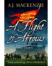 A Flight of Arrows: A gripping, captivating historical thriller (The Hundred Years' War Book 1)