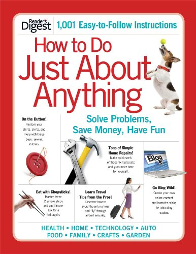 How to Do Just About Anything: Solve Problems, Save Money, Have Fun by Readers Digest